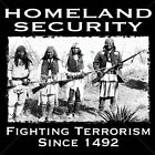 Native American Shirt Homeland Security Fighting Terrorism Since 1492 Indian Gun