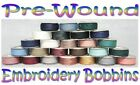 Pre-Wound Embroidery Bobbins ~ Lightweight