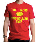 New I Hate Tacos Said No Juan Ever Nerdy Geeky Men Fitted Soft T-shirt top