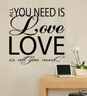 "INSPIRATION QUOTE ""ALL YOU NEED IS LOVE, LOVE IS ALL YOU"" Removable wall decal"
