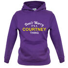 Don't Worry It's a COURTNEY Thing! - Kids / Childrens Hoodie - 8 Colours