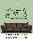 Home is where the huskies are - Wall Art - Dog Sticker Quote Decal Vinyl Animal