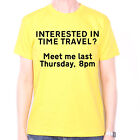 INTERESTED IN TIME TRAVEL T-SHIRT MMEET ME LAST THURSDAY GEEK SCI-FI SCIENCE TEE