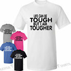 LIFE can be TOUGH but i am TOUGHER T-Shirt New Mens womens cool cotton tee shirt