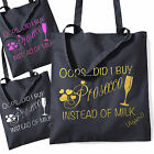 Did I Buy Prosecco Oops Tote Bag Oh No.. Wrong Shopping Bought  Joke 38cm x 42cm
