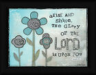 Arise and Shine 12x16 The Glory of The Lord Is Upon You Framed Art Print Picture