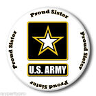 US ARMY STRONG PROUD SISTER BUTTON/ BADGE FAVOR Party Supplies FREE SHIPPING