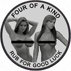 FOUR OF A KIND..RUB FOR GOOD LUCK..1 OZ. ADULT NUDE SILVER .999 ROUND