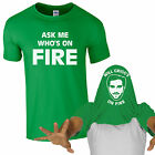 Ask Me Who's On Fire T-Shirt Will Grigg Northern Ireland Euro 2016 Mens Flip Top