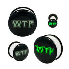 Glow In Dark WTF Single Flared Acrylic Ear Plugs Gauge Pair CHOOSE YOUR SIZE