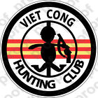 Schnauzer Home Decor STICKER US UNIT Vietnam   Viet Cong Hunting Club B Home Decorator Tool