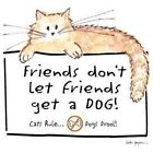 Pet Owner Fitted Shirt Friends Don't Let Friends Get A Dog Cats Puppy Kitty Paw