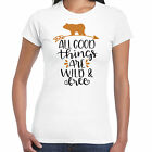 All Good Things Are Wild & Free - Ladies T shirt -  Gift  Fun Tee