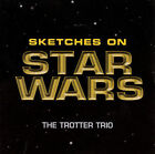 Sketches on Star Wars The Trotter Trio CD, very nice FAST SHIP $16.95 USD