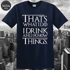 I drink and i know things T-SHIRT Game of thones t-shirt Slogan Funny Tee Unisex