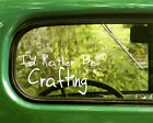 2 I'D RATHER BE CRAFTING DECAL Stickers For Car Window Bumper Laptop