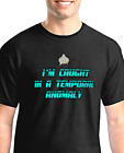 """Star Trek TNG - """"I'm Caught In a Temporal Anomaly"""" - 100% Cotton Men's T-Shirt on eBay"""