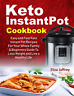 Keto InstantPot Cookbook: Easy and Fast Keto Instant Pot Recipes For Your Whole
