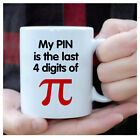 My Pin Is The Last 4 Digits Of Pi Mug, Pi Day Mug, Nerd Mug, Math Lovers Gifts