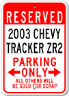 2003 03 CHEVY TRACKER ZR2 Parking Sign