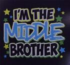 I'm The MIDDLE BROTHER With Blue Tee Shirt in  Many Colors  2-4=XS TO 14-16=LG