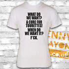 WHAT DO WE WANT... A CURE FOR TOURETTES - FUNNY TSHIRT - WHITE GILDAN SOFTSTYLE