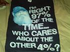 """Duck Dynasty L/S T-Shirt """"I'm Right 97% of the Time, Who Cares...the Other 4%""""-M"""
