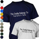 THIS DADDY BELONGS TO Personalised Mens T Shirt - Fathers Day Gift