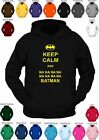 **KEEP CALM AND NANANANA BATMAN** custom printed hoody -