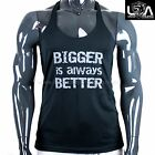 Mens GYM BIGGER IS ALWAYS BETTER RACERBACK T Y-BACK STRINGER SINGLET muscle top