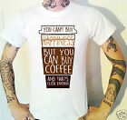 You can't buy happiness Coffee T-shirt espresso cappuccino caffeine cafe latte