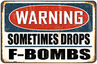 Warning- Sometimes Drops F-Bombs  Decorative Metal Sign