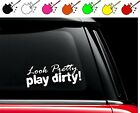 Look Pretty Play Dirty Vinyl Car Truck Decal Sticker Country Girl Mud PICK SIZE