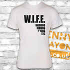 WIFE: WASHING IRONING F'ING ETC - FUNNY T SHIRT - THE MEANING OF WIFE - FUN GIFT