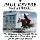 Anti Hillary IF PAUL REVERE WAS A LIBERAL Conservative Political  Shirt