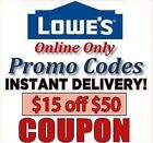Two(2x) Lowes $15 Off Next $50 ONLINE Code Only-Coupon