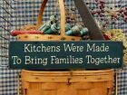 Primitive Kitchens Were Made To Bring Families Together handcrafted country sign