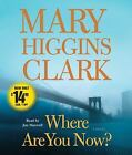 Where Are You Now? by Mary Higgins Clark (2010, CD, Abridged)