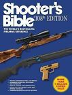 Shooter's Bible, 108th Edition : The World's Bestselling Firearms Reference...