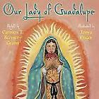 Our Lady of Guadalupe by Carmen T. Bernier-Grand (2012  Hardcover)