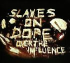 Slaves On Dope - Over the Influence Brand New CD (2012, THC Music)