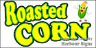 (CHOOSE YOUR SIZE) Roasted Corn DECAL Concession Food Truck Vinyl Sign Sticker