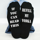 IF YOU CAN READ THIS REFILL MY VODKA FUNNY SOCKS GREAT GIFT PRESENT IDEA