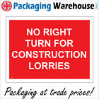 NO RIGHT TURN FOR CONSTRUCTION LORRIES SIGN CS179 SAFETY STICKER RIGID