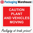 CAUTION PLANT AND VEHICLES MOVING SIGN CS185 SAFETY STICKER RIGID