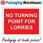NO TURNING POINT FOR LORRIES SIGN CS176 SAFETY STICKER RIGID INDOOR OUTDOOR