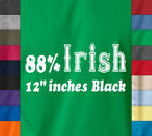 ST. PATRICKS DAY 88% IRISH 12% BLACK T-Shirt Funny Beer Drinking Paddy's Tee