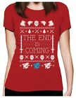 The End Is Coming Christmas Winter Ugly Sweater Women T-Shirt Thrones