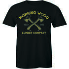 Morning Wood Lumber Company Funny T Shirt Sexual Humor Work Party Tee -up to 2X