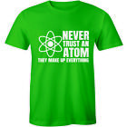 Never Trust An Atom They Make Up Everything Chemistry Science Funny Mens T-shirt